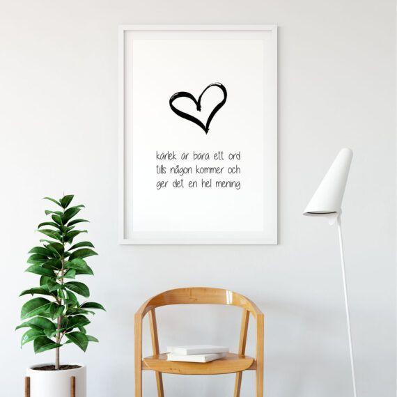 Kärlek är bara ett ord till någon kommer och ger det en mening