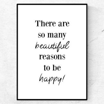 There are so many beautiful reasons to be happy poster