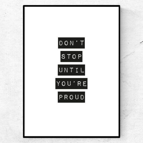 Dont stop until you're proud poster
