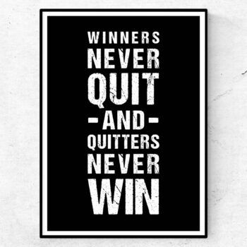 Winners never quit and quitters never win poster