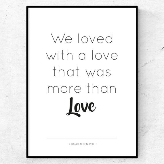 we loved with a love that was more then love allan edgar poe poster