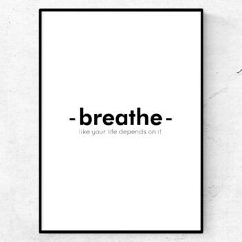 Breathe like your life depends on it Poster mindfulness meditation tavla