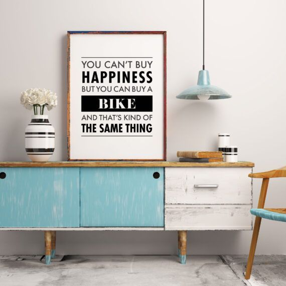 you can't buy happiness but you can buy a bike and that's kind of the same thing poster tavla