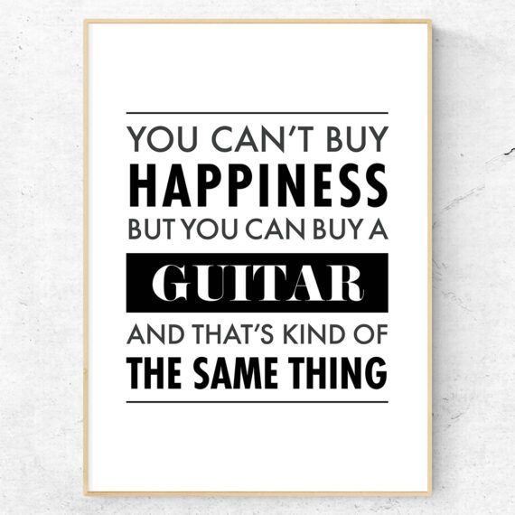 you can't buy happiness but you can buy a guitar and that's kind of the same thing poster tavla