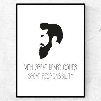With great beard comes great responsibility | Text & ArtWith great beard comes great responsibility poster