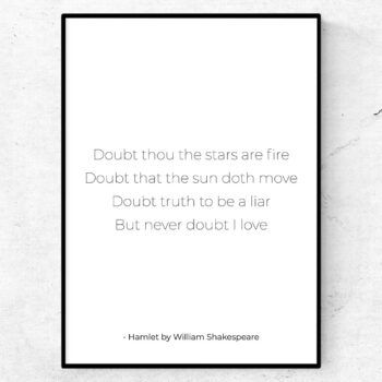 Doubt thou the stars are fire; Doubt that the sun doth move; Doubt truth to be a liar; But never doubt I love citat shakespeare poster