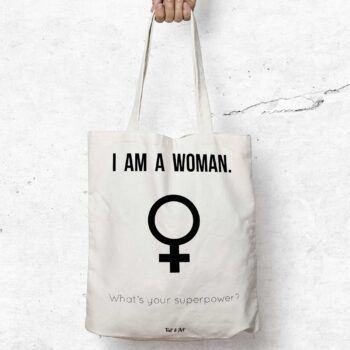 I am a woman, what's your superpowertygpåse feminism