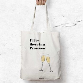 I'll be there in a prosecco tygpåse tygkasse humor