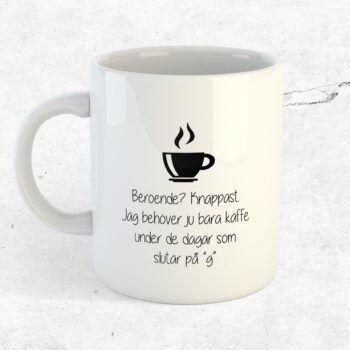 Kaffeberoende? Knappast mugg kopp kaffe citat