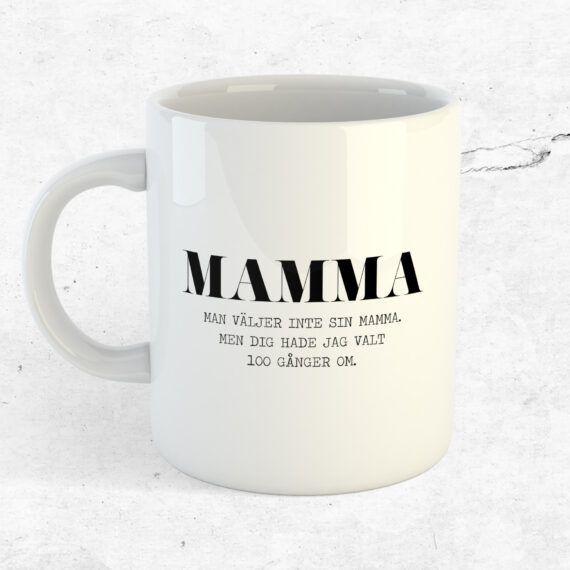 Man väljer inte sin mamma mugg kopp present