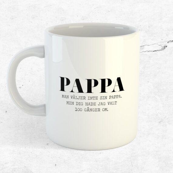 Man väljer inte sin pappa mugg kopp present fars dag