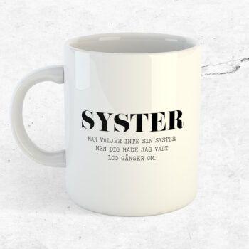 Man väljer inte sin syster mugg kopp present syster