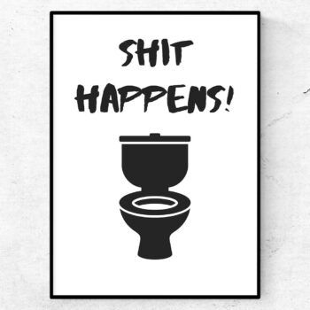 shit happens poster tavla toalett badrum inredning