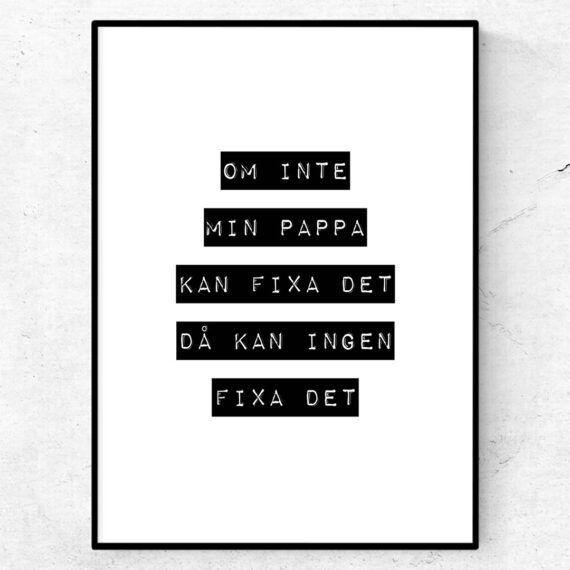 """""""Om inte min pappa kan fixa det, då kan ingen fixa det"""". Present fars dag"""