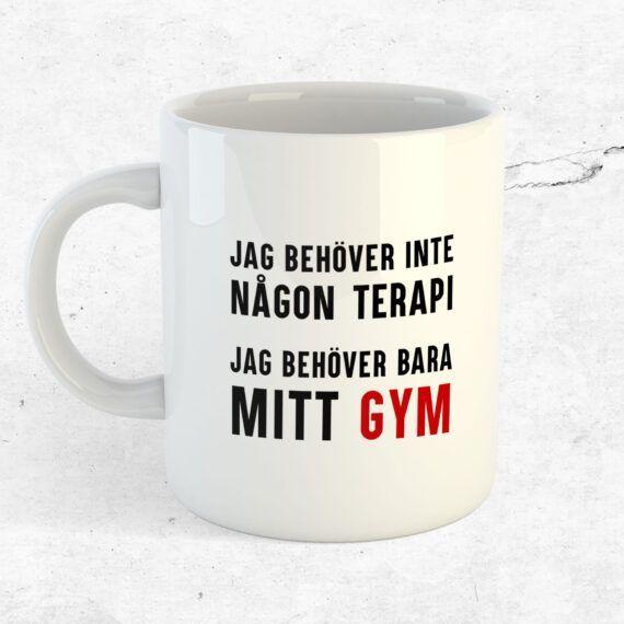 Jag behöver inte någon terapi, jag behöver bara mitt gym mugg