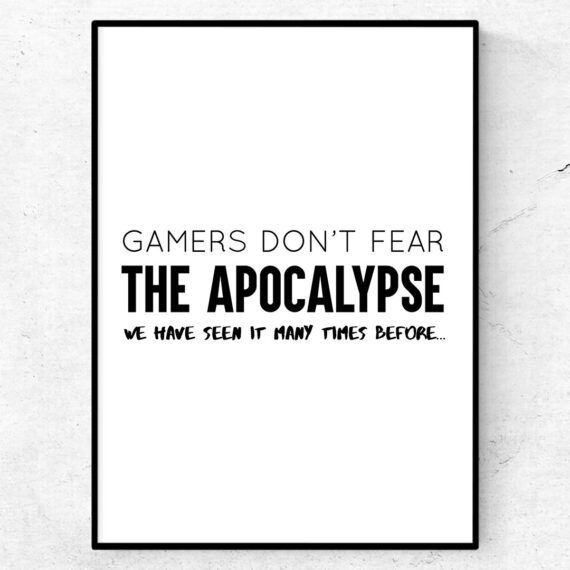 Gamers don't fear the apocalypse, we have seen it many times before