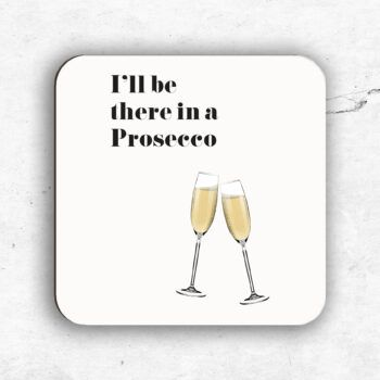 I'll be there in a Prosecco