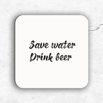 Save water, drink beer glasunderlägg öl