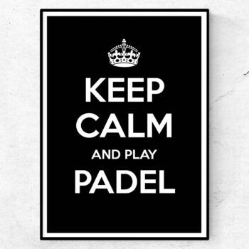 keep calm and play padel poster tavla