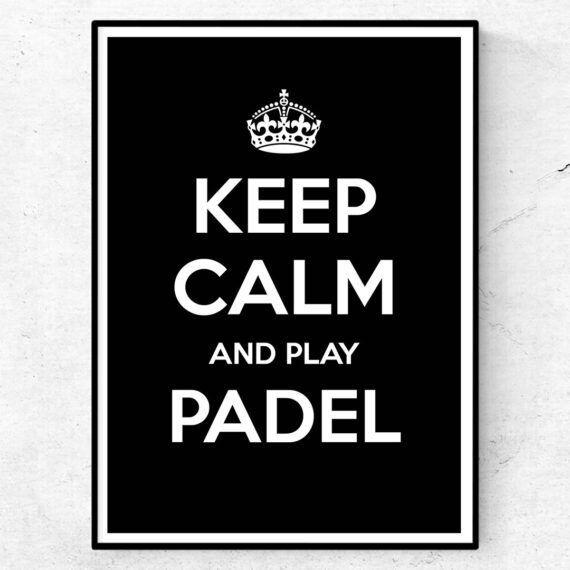 keep calm and play padel poster tavla