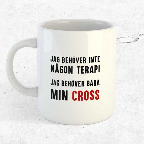 Jag behöver ingen terapi, jag behöver bara min cross mugg motocross kopp