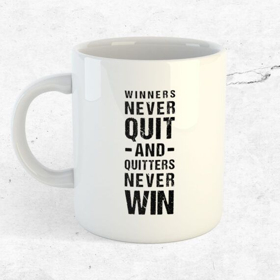 Winners never quit and quitters never win mugg