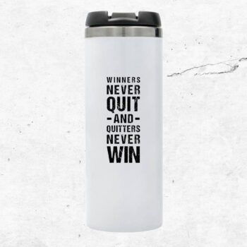 Winners never quit and quitters never win termosmugg