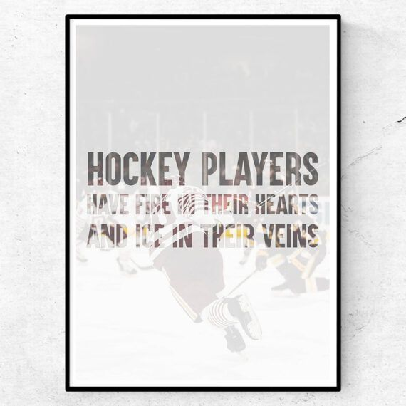 hockey players have fire in their hearts and ice in their veins poster