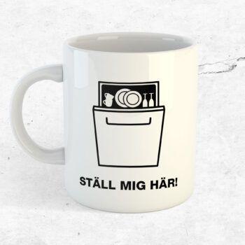Ställ mig här diskmaskin rolig kopp mugg